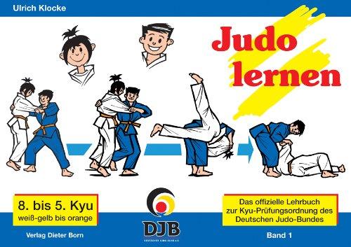 Preisvergleich Produktbild Das offizielle Lehrbuch des Deutschen Judo Bundes (DJB) e.V. zur Kyu-Prüfungsordnung / Judo lernen: 8. bis 5. Kyu, weiss-gelb bis orange