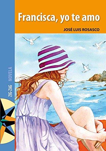 Francisca, yo te amo por José Luis Rosasco