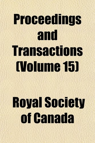 Proceedings and Transactions (Volume 15)