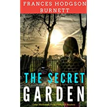 The Secret Garden: Color Illustrated, Formatted for E-Readers (Unabridged Version) (English Edition)