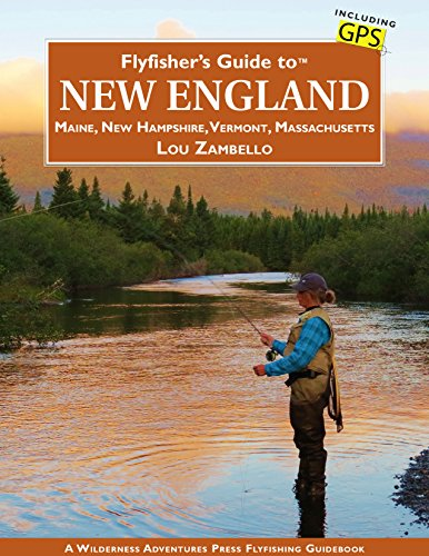 Flyfisher's Guide to New England: Maine, New Hampshire, Vermont, Massachusetts (English Edition)