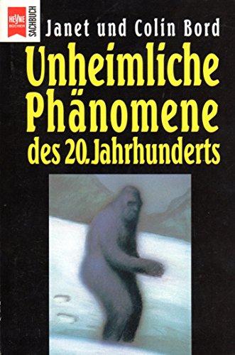 Unheimliche Phänomene des 20. Jahrhunderts