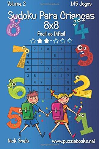 Sudoku Para Crianças 8x8 - Fácil ao Difícil - Volume 2 - 145 Jogos