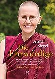 Die Ehrwürdige: Kelsang Wangmo aus Deutschland wird zur ersten weiblichen Gelehrten des tibetischen Buddhismus. Mit einem Vorwort vom Dalai Lama