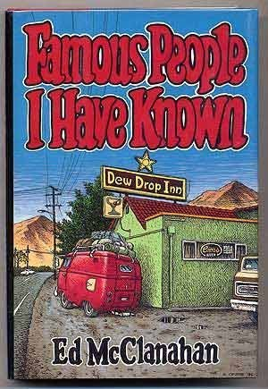 Famous People I Have Known by McClanahan, Ed (1985) Hardcover