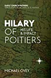 Hilary of Poitiers: His Life and Impact (Biography)