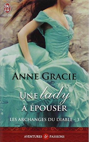 Les archanges du diable, tome 3 : Une lady à épouser par Anne Gracie