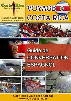 Voyage Costa Rica, Guide de Conversation Espagnol par [Varenne, Vincent]
