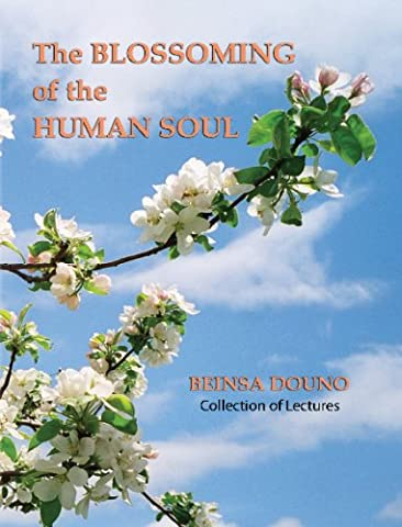 The Blossoming of the Human soul, Beinsa Douno Collection of Lectures