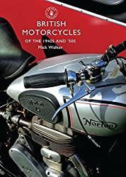 British Motorcycles of the 1940s and 50s (Shire Library)
