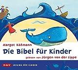 Die Bibel für Kinder: Ungekürzte Lesung mit Jürgen von der Lippe (2 CDs)