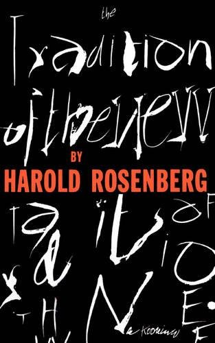 The Tradition Of The New por Harold Rosenberg