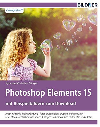 Photoshop Elements 15: Für bessere Bilder von Anfang an