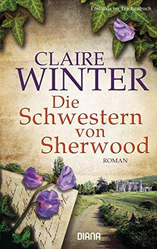 Preisvergleich Produktbild Die Schwestern von Sherwood: Roman