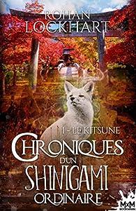 Chroniques d'un Shinigami ordinaire, tome 1 : Le Kitsune par Rohan Lockhart