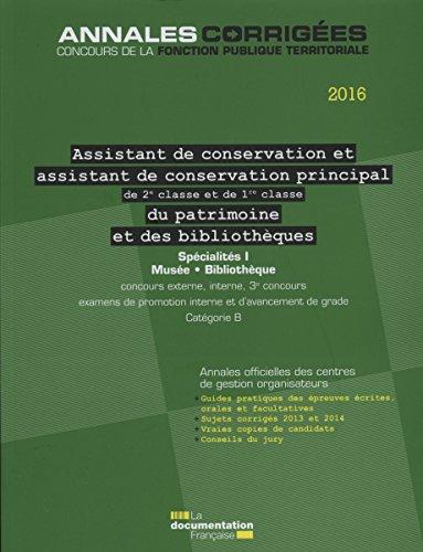 Assistant, Assistant de conservation principal (1e et 2e classe) du patrimoine et des bibliothèques 2016. Spécialités I (musée, bibliothèque)