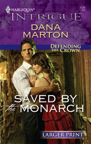 Saved by the Monarch (Larger Print Harlequin Intrigue: Defending the Crown)