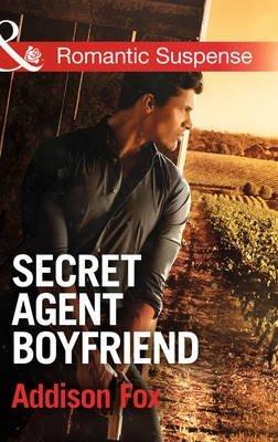 [Secret Agent Boyfriend] (By (author) Addison Fox) [published: March, 2015]