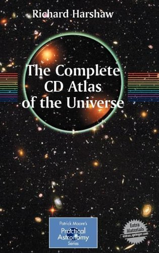 The Complete CD Atlas of the Universe (Patrick Moore's Practical Astronomy Series) 2007 edition by Harshaw, Richard (2007) Hardcover