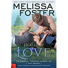 Healed by Love: Nate Braden (Love in Bloom: The Bradens at Peaceful Harbor Book 1) (English Edition)
