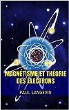 Magnétisme et théorie des électrons