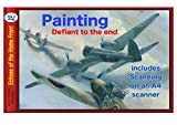 Painting & Scanning Defiant to the End: Producing an aviation painting using models. Tips on painting and how to scan on an A4 scanner (Echoes of the Home Front Book 25) (English Edition)