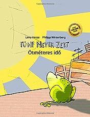 Fünf Meter Zeit/Ötméteres idö: Kinderbuch Deutsch-Ungarisch (bilingual/zweisprachig)