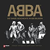 ABBA: Die ganze Geschichte in 600 Bildern
