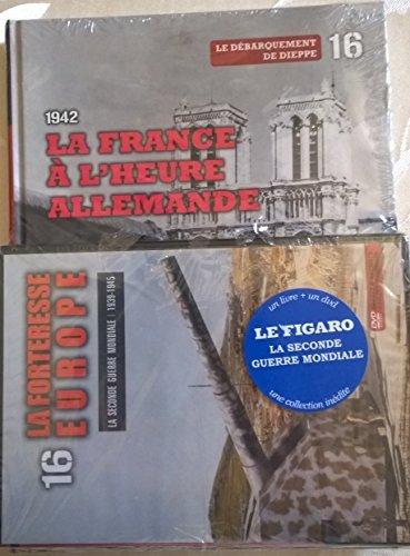 1942 : la France à l'heure allemande - Tome 16. Avec dvd-rom: la forteresse Europe