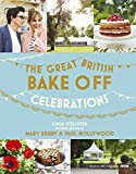 Image de Great British Bake Off: Celebrations: With recipes from the 2015 series (English Edit