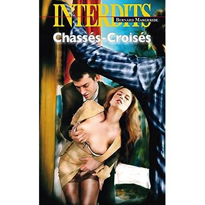 Chassé-croisé (Les Interdits t. 469)