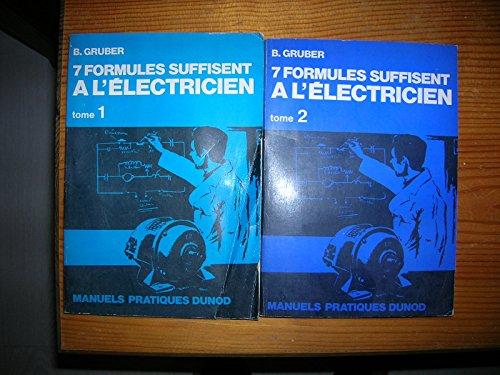 Pour l'lectricien, 7 formules suffisent : Par B. Gruber,... Traduit de l'allemand par P. Philippe Lion,... C. Camille Chaussin,... Tome 1