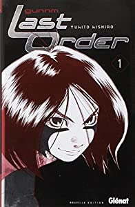 GunnM Last Order Nouvelle édition Tome 1