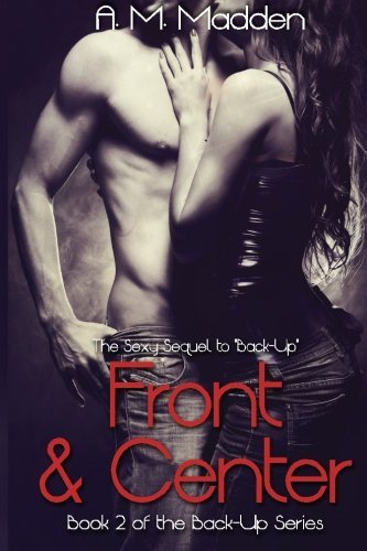 Front & Center (Book 2 of The Back-up Series) by A.M. Madden (2014-02-13)