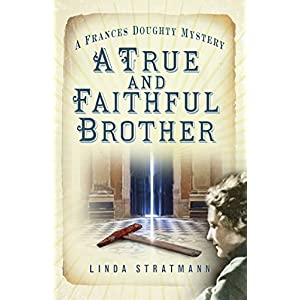 A True and Faithful Brother: A Frances Doughty Mystery (The Frances Doughty Mysteries)