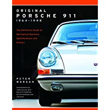 Original Porsche 911 1964-1998: The Definitive Guide to Mechanical Systems, Specifications and