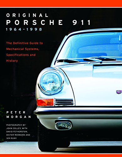 Original Porsche 911 1964-1998: The Definitive Guide to Mechanical Systems, Specifications and History (Collector's Originality Guide) por Peter Morgan