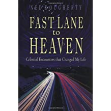 Fast Lane to Heaven: Celestial Encounters That Changed My Life
