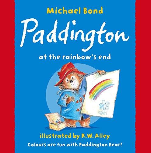 Paddington at the Rainbow's End by Michael Bond (25-Jun-2009) Paperback
