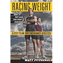 Racing Weight: How to Get Lean for Peak Performance by Matt Fitzgerald (2013) Paperback