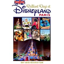 Brit Guide to Perfect Days in Disneyland Paris (Brit Guides)