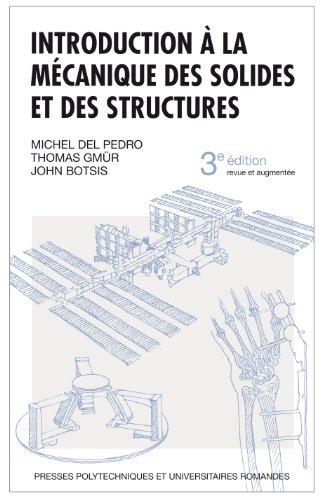 Introduction à la mécanique des solides et des structures par Michel Del Pedro, Thomas Gmür, John Botsis
