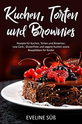 Rezepte Fur Kuchen Torten Und Brownie Low Carb Glutenfreie Und