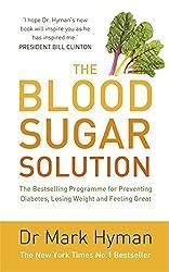 The Blood Sugar Solution by Mark Hyman (2012-05-24)