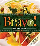 Bravo!: Health Promoting Meals from the TrueNorth Health Kitchen by Ramses Bravo(2012-04-10) - Ramses Bravo