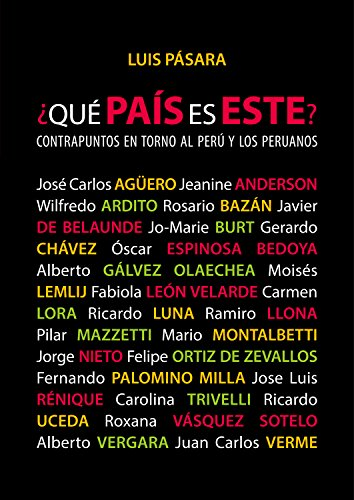 ¿Qué país es este?: Contrapuntos en torno al Perú y los peruanos por Luis Pásara