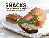 Snacks: Chancen für die Bäckerei. 140 Rezepte - Trends -