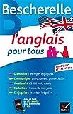 l anglais pour tous grammaire vocabulaire conjugaison french edition by bescherelle 2014 06 18