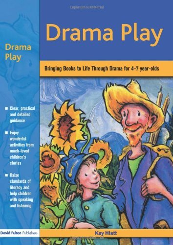 Drama Play: Bringing Books to Life Through Drama in the Early Years by Kay Hiatt (2006-01-22)