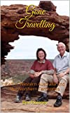Gone Travelling: Part II: Western Australia and the Northern Territories (English Edition)